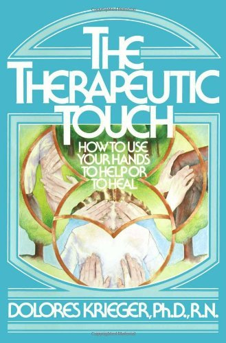 9780139148125: The Therapeutic Touch: How to Use Your Hands to Help or Heal