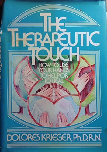 9780139148200: Therapeutic Touch: How to Use Your Hands to Help and Heal (A Spectrum book ; S-573)