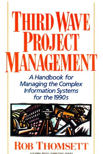 9780139152993: Third Wave Project Management: A Handbook for Managing the Complex Information System for the 1990's (Yourdon Press Computing Series)