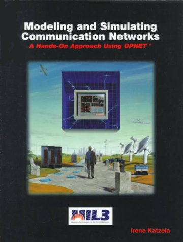 9780139157370: Modelling and Simualting Communication Networks: A Hands-on Approach Using Opnet