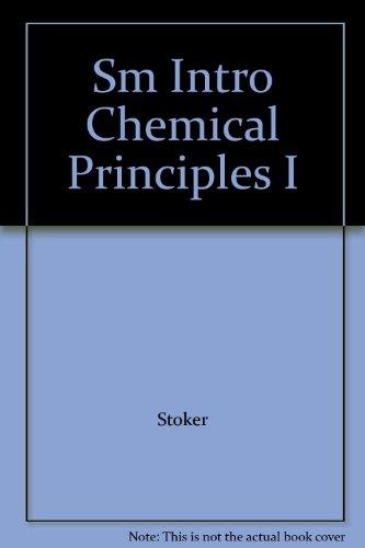 Sm Intro Chemical Principles I: Stoker