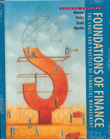 Foundations of Finance : The Logic and: J. Petty, J.