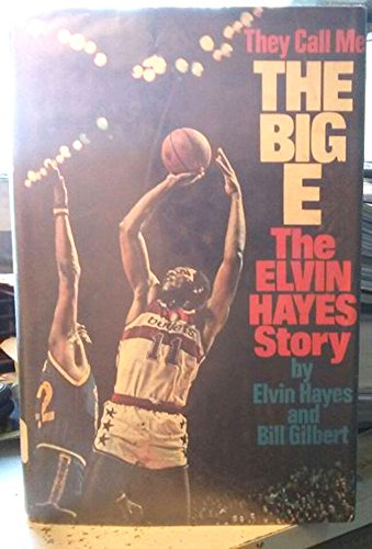 "They Call Me ""the Big E"": Elvin Hayes"