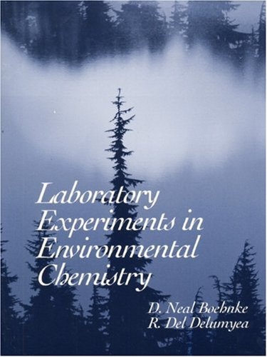 9780139171710: Laboratory Experiments in Environmental Chemistry: D. Neal Boehnke and R. Del Delumyea