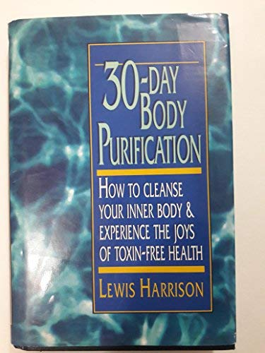 9780139172533: 30-Day Body Purification: How to Cleanse Your Inner Body & Experience the Joys of Toxin-Free Health