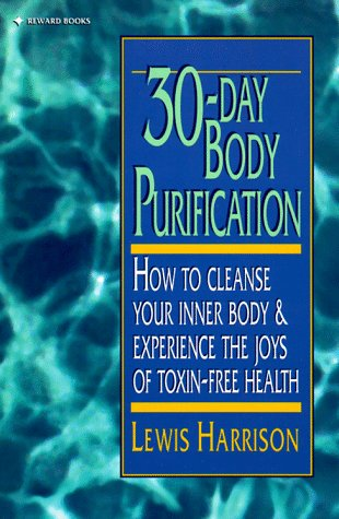 9780139173035: 30 Day Body Purification: How to Cleanse Your Inner Body and Experience the Joys of Toxin-Free Health