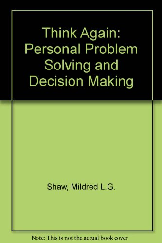 9780139174506: Think Again: Personal Problem-Solving and Decision-Making