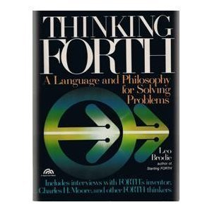 9780139175688: Thinking FORTH: A Language and Philosophy for Solving Problems