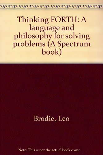 9780139175763: Thinking FORTH: A language and philosophy for solving problems