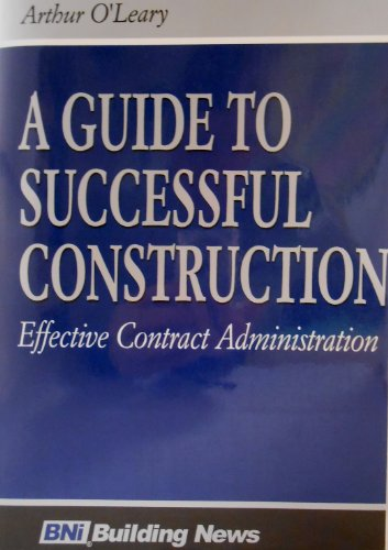9780139179310: A Guide to Successful Construction Effective Contract Administration