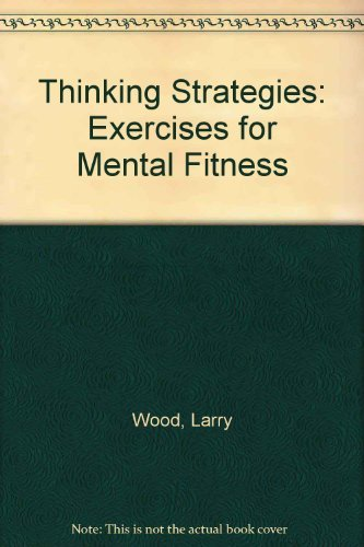 Thinking Strategies: Exercises for Mental Fitness (0139181296) by Wood, Larry