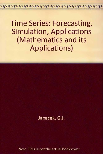 9780139184598: Time Series: Forecasting, Simulation, Applications (Mathematics and its Applications)