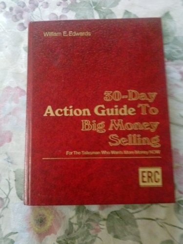 9780139186981: 30-Day Action Guide to Big Money Selling: For the Salesman Who Wants More Money Now