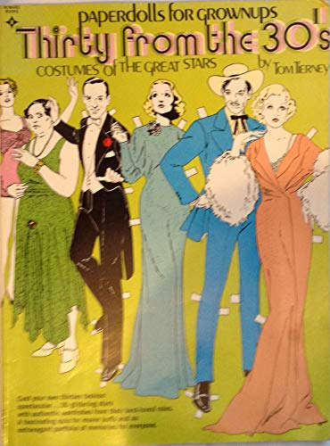 Thirty from the '30's: Costumes of the Great Stars (Paperdolls for Grownups): Tierney, ...