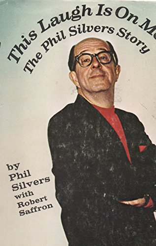 9780139191008: This Laugh Is on Me: The Phil Silvers Story