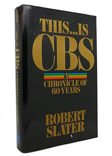 This .Is CBS: A Chronicle of 60 Years (Prentice-Hall corporate library): Slater, Robert