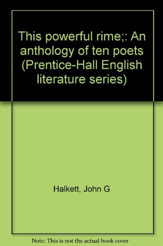 9780139193408: This powerful rime;: An anthology of ten poets (Prentice-Hall English literature series)