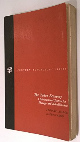 9780139193576: The token economy : a motivational system for therapy and rehabilitation ? / Teodoro Ayllon, Nathan Azrin