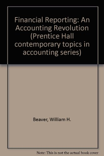 9780139196973: Financial Reporting: An Accounting Revolution (Prentice Hall contemporary topics in accounting series)