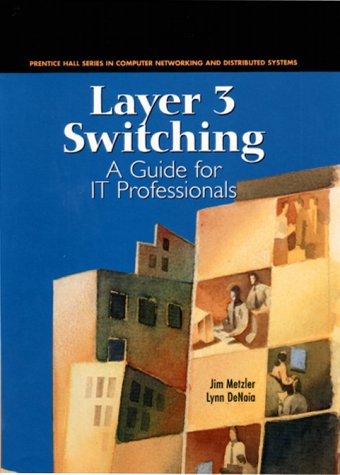 9780139198380: Layer 3 Switching: A Guide for It Professionals (Prentice Hall Series in Computer Networking and Distributed Systems)