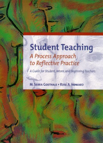 9780139201257: Student Teaching: A Process Approach to Reflective Practice