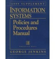 Information Systems Policies and Procedures Manual: 1999: George Jenkins