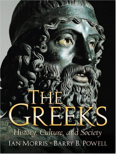 9780139211560: The Greeks: History, Culture, and Society