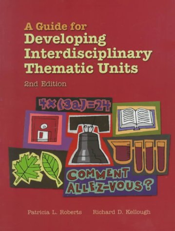 9780139211645: A Guide for Developing Interdisciplinary Thematic Units (2nd Edition)