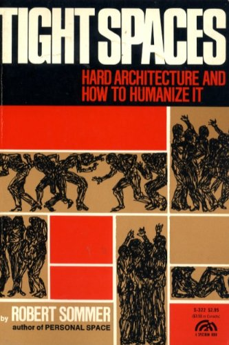 9780139213380: Tight spaces; hard architecture and how to humanize it (A Spectrum book)