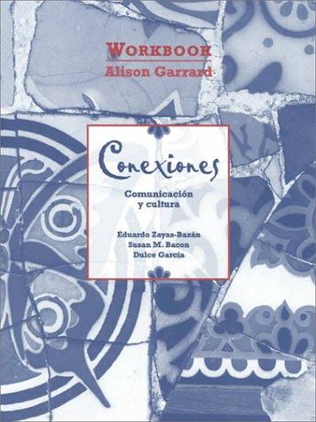 Workbook for Conexiones: Comunicacion y Cultura: Zayas-Bazan