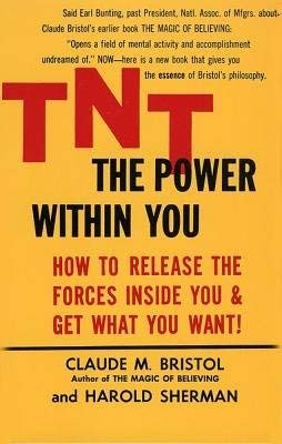 TNT the Power Within You: Bristol, Claude M.