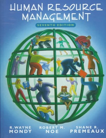 Human Resource Management, 7th: Mondy; Premeaux, Shane R.;Noe, Robert M.