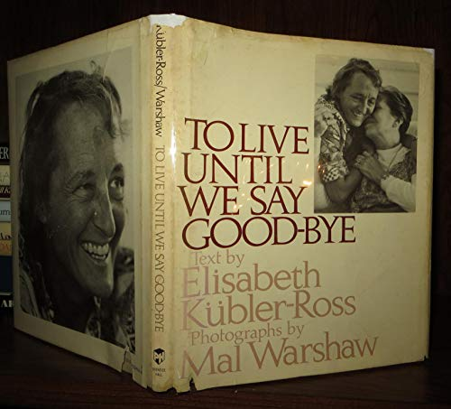 9780139229558: To Live Until We Say Good-Bye