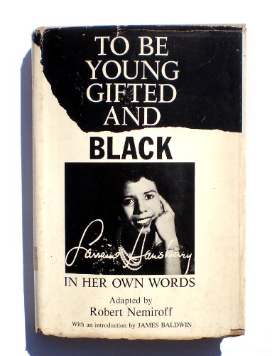 9780139230035: To Be Young, Gifted, and Black: Lorraine Hansberry in Her Own Words