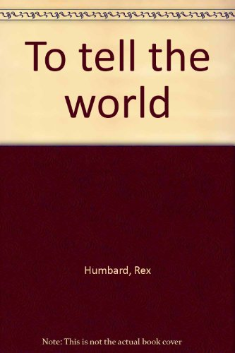 To Tell The World: Rex Humbard