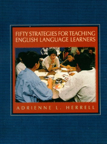 Fifty Strategies for Teaching English Language Learners: Adrienne L. Herrell