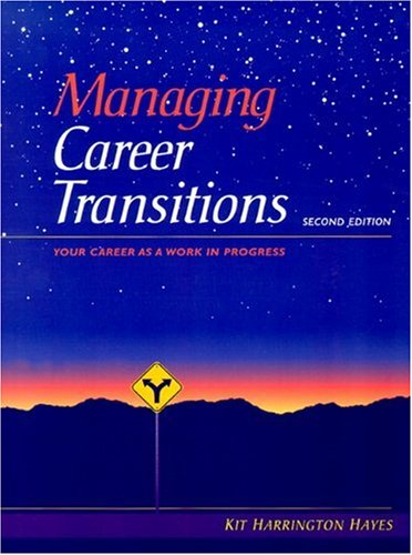 9780139240515: Managing Career Transitions: Your Career As A Work In Progress (2nd Edition)