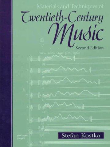 9780139240775: Materials and Techniques of Twentieth-Century Music