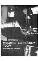 9780139244162: Welding Technology Today: Principles and Practices