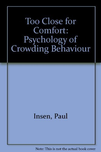 9780139251641: Too Close for Comfort: Psychology of Crowding Behaviour