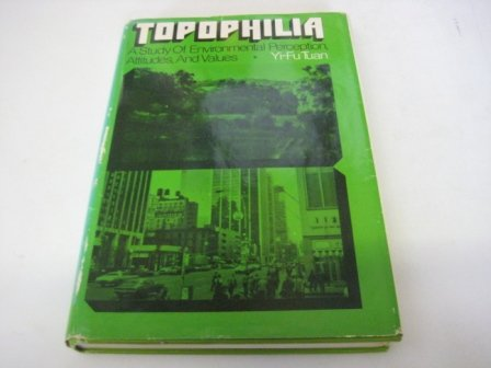9780139252303: Topophilia: Study of Environmental Perception, Attitudes and Values