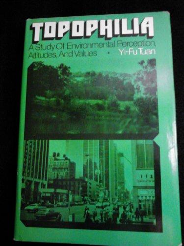 9780139252488: Topophilia: Study of Environmental Perception, Attitudes and Values