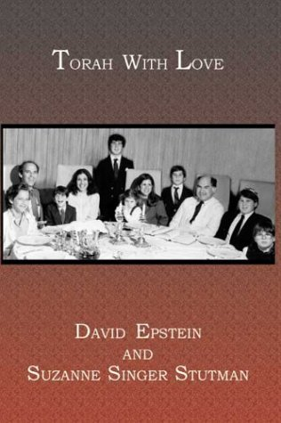 Torah With Love: A Guide for Strengthening Jewish Values within the Family (0139253718) by Stutman, Suzanne; Epstein, David