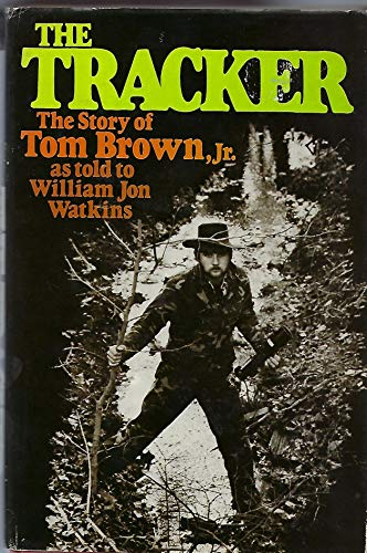 9780139259173: The Tracker: The Story of Tom Brown, Jr.