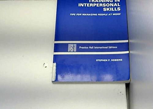 9780139262395: Training in Interpersonal Skills: T.I.P.S. for Managing People at Work