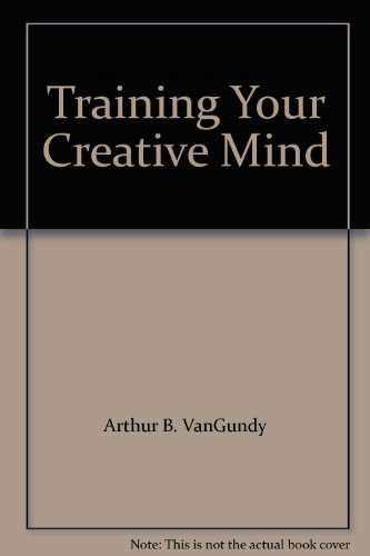 9780139267093: Training Your Creative Mind [Hardcover]