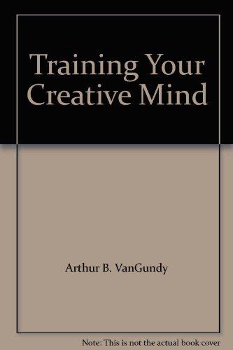 9780139267093: Training Your Creative Mind