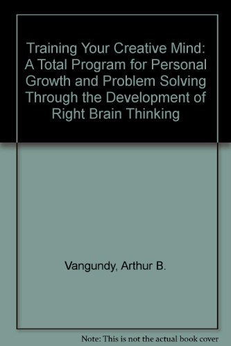 9780139267178: Training Your Creative Mind: A Total Program for Personal Growth and Problem Solving Through the Development of Right Brain Thinking