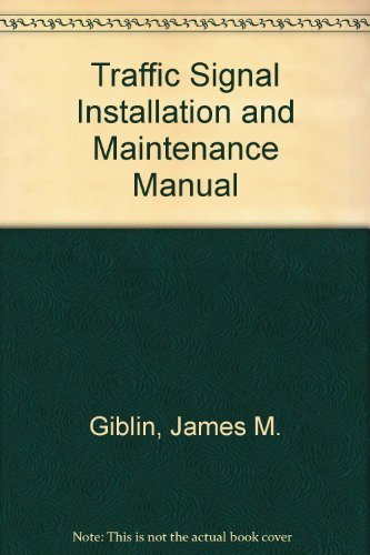 Traffic Signal Installation and Maintenance Manual: Engineers, Institute of