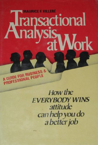 9780139281501: Transactional analysis at work: A guide for business and professional people (A Spectrum book)